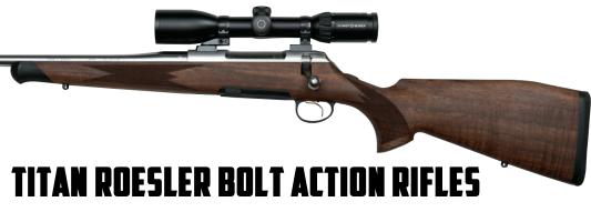 Titan Roesler Bolt Action Rifles