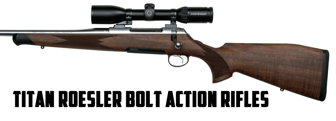 Titan Roesler Bolt Action Rifles