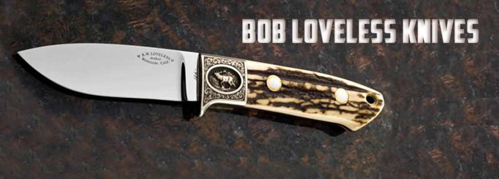 Bob Loveless Knives – Copied by many, Perfected by none