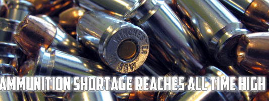 Ammunition shortage reaches all time high