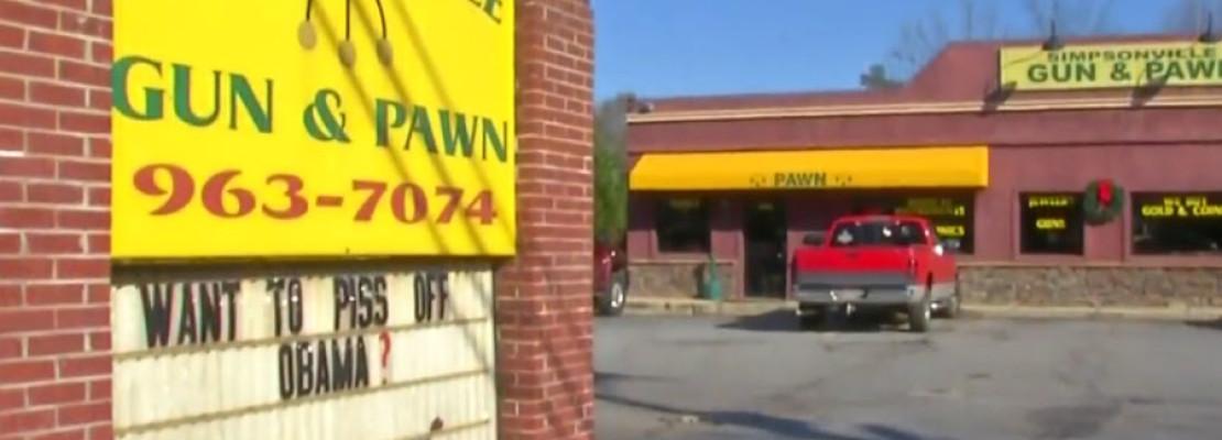 "South Carolina Gun Store: ""Want to piss off Obama? Buy a gun."""