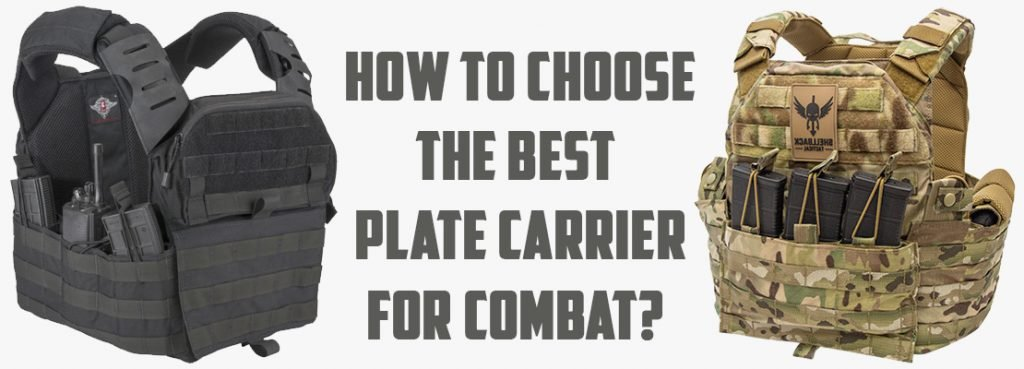 How To Choose The Best Plate Carrier For Combat?