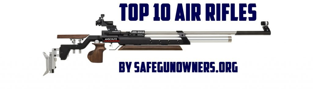 10 Best Air Rifles by Safe Gun Owners team